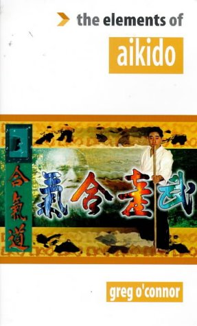 9781862043220: The Elements of Aikido