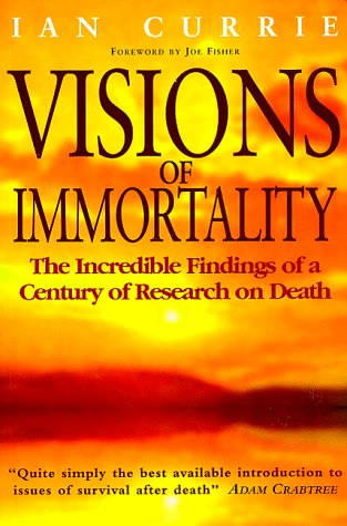 9781862043459: Visions of Immortality: The Incredible Findings of a Century of Research on Death