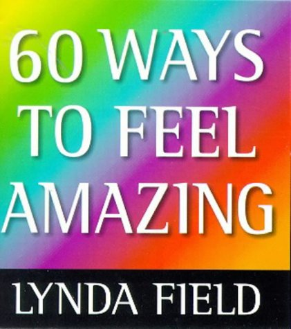9781862043527: 60 Ways to Feel Amazing