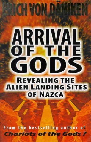 9781862043534: Arrival of the Gods: Revealing the Alien Landing Sites at Nazca