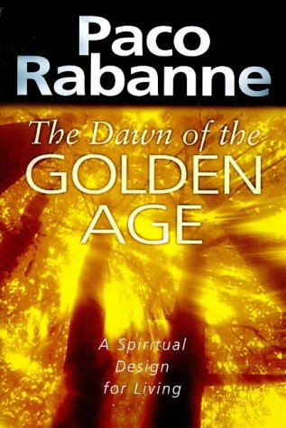 The Dawn of the Golden Age: A Spiritual Design for Living: Paco Rabanne