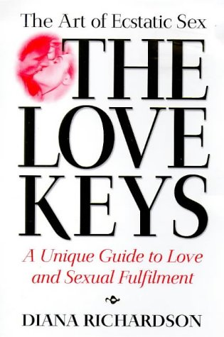 9781862043879: The Love Keys: The Art of Magnetic Sex : A Unique Guide to Love and Sexual Fulfilment