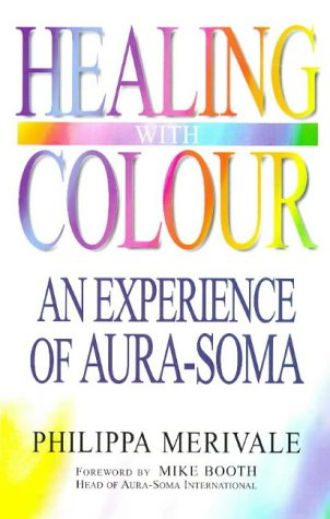 9781862044005: Healing with Colour: Experience of Aura Soma