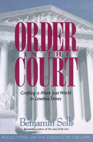 9781862044432: Order in the Court: Crafting a More Just World in Lawless Times (Reflections on the Essence of the Law)