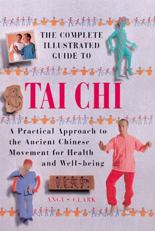 9781862044524: The Complete Illustrated Guide to Tai Chi (The Complete Illustrated Guide Series)