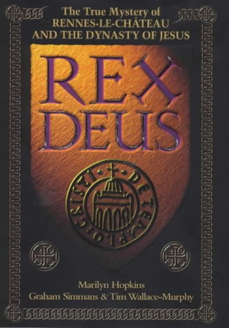 9781862044722: Rex Deus: The True Mystery of Rennes-Le-Chateau and the Dynasty of Jesus