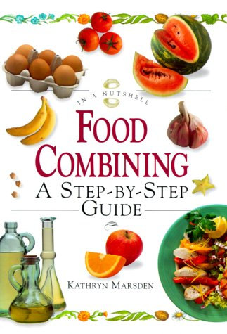 9781862044791: Food Combining: A Step-By-Step Guide (In a Nutshell, Nutrition Series)
