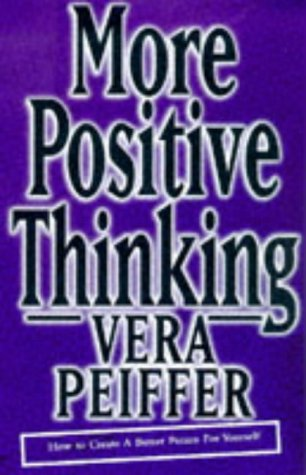 9781862044913: More Positive Thinking (How to Create a Better Future for Yourself)