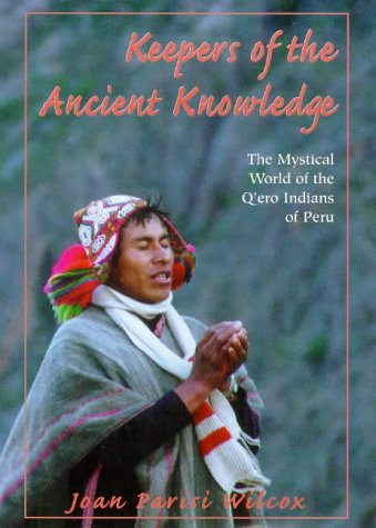 9781862044920: Keepers of the Ancient Knowledge: The Mystical World of the Q'Ero Indians of Peru