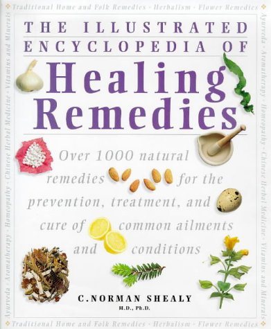 9781862045163: The Illustrated Encyclopedia of Healing Remedies: Over 1,000 Natural Remedies for the Prevention, Treatment, and Cure of Common Ailments and Conditions