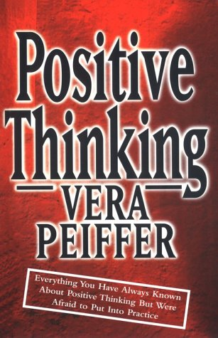 9781862045286: Positive Thinking: Everything You Have Always Known About Positive Thinking But Were Afraid to Put into Practice