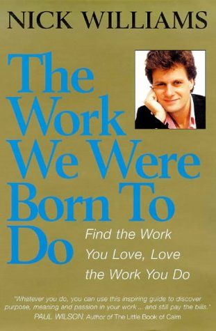 9781862045521: The Work We Were Born To Do: Find the Work You Love Love the Work You do