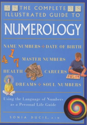 9781862045682: Numerology (Complete Illustrated Guide): Using the Language of Numbers as a Personal Life Guide