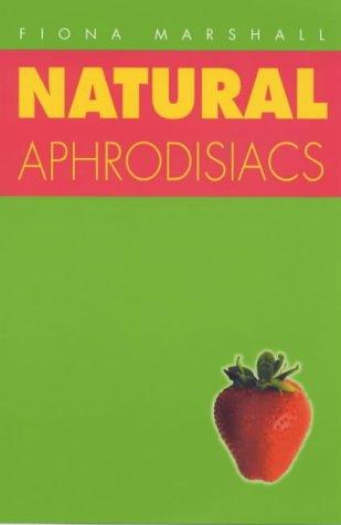 Natural Aphrodisiacs (9781862045774) by Fiona Marshall