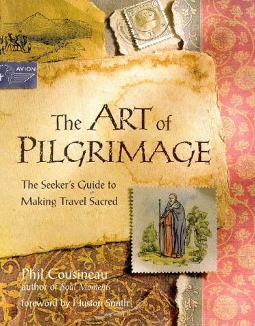 9781862045873: The Art of Pilgrimage: The Seeker's Guide to Making Travel Sacred