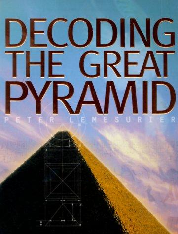Decoding the Great Pyramid: Peter Lemesurier