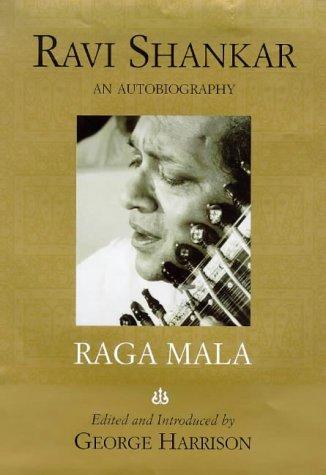 Raga Mala: The Autobiography of Ravi Shankar: Shankar, Ravi