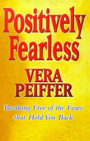 9781862046221: Positively Fearless: Breaking Free of the Fears That Hold You Back