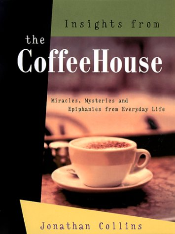9781862047259: Insights from the Coffeehouse: Miracles, Mysteries & Epiphanies from Everyday Life
