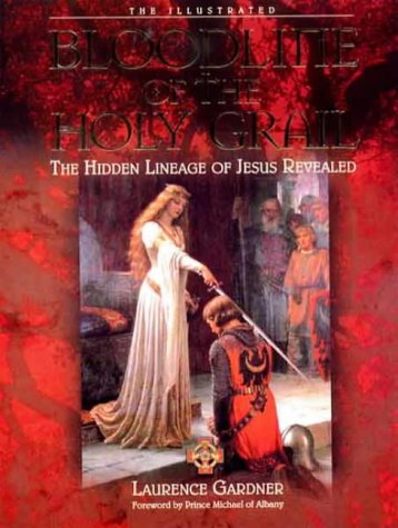 The Illustrated Bloodline of the Holy Grail: The Hidden Lineage of Jesus Revealed: Gardner, ...