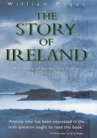 9781862047280: The Story of Ireland: A History of an Ancient Irish Family and Their Country