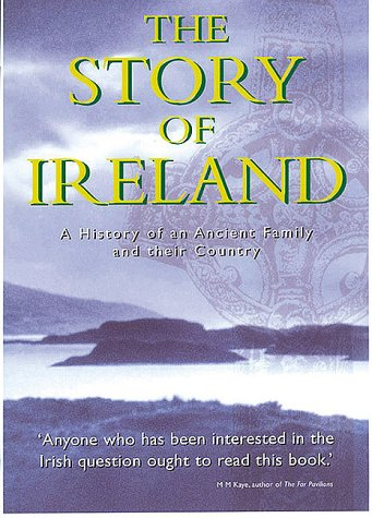 9781862047297: The Story of Ireland: A History of an Ancient Family and Their Country