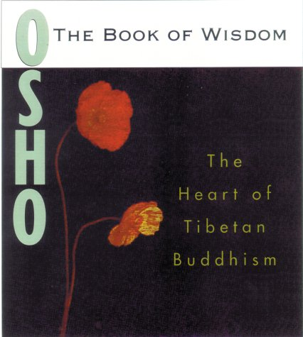 The Book of Wisdom: The Heart of Tibetan Buddhism: Osho