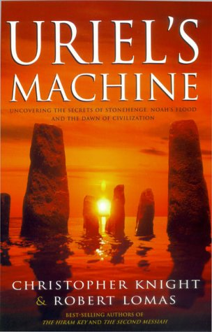 9781862048102: Uriel's Machine: Uncovering the secrets of Stonehenge, Noah's Flood and the dawn of civilization