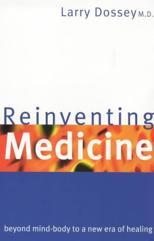 9781862048126: Reinventing Medicine: Beyond Mind-body to a New Era of Healing
