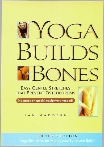 9781862048218: Yoga Builds Bones: Easy Gentle Stretches That Prevent Osteoporosis
