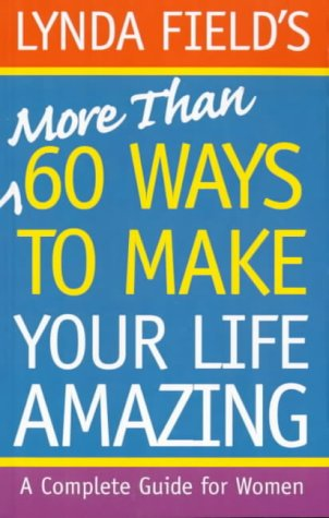 9781862048355: More Than 60 Ways to Make Your Life Amazing