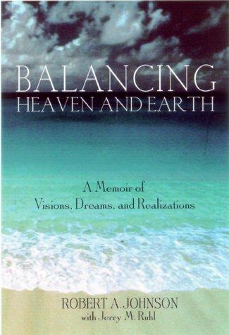 9781862048461: Balancing Heaven and Earth: A Memoir of Visions, Dreams, and Realizations