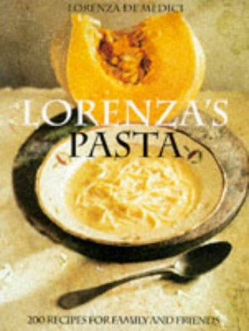 9781862050396: Lorenza's Pasta: 200 Recipes for Family and Friends