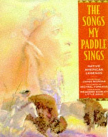 The Songs My Paddle Sings : Native: Riordan, James