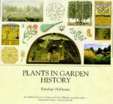 9781862051065: Plants In Garden History - An Illustrated History Of Plants and Their Influence On Garden Styles from Ancient Egypt To The Present Day