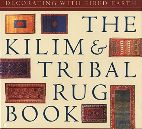 9781862051096: Kilim and Tribal Rug Book: Decorating with
