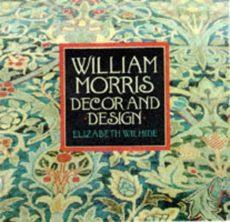 William Morris Decor and Design: Wilhide, Elizabeth