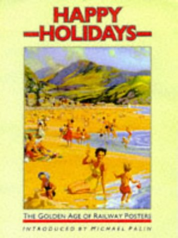 9781862051898: Happy Holidays: The Golden Age of Railway Posters