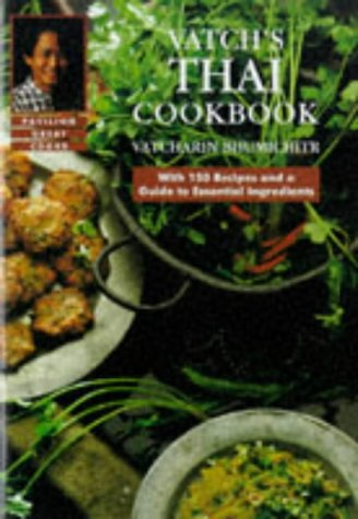 Vatch's Thai Cookbook (Great Cooks) (186205195X) by Bhumichitr, Vatcharin