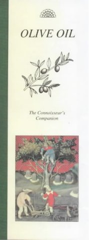 Olive Oil. The Connoisseur's Compagnion