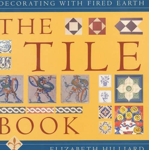 9781862053366: The Tile Book: Decorating with Fired Earth
