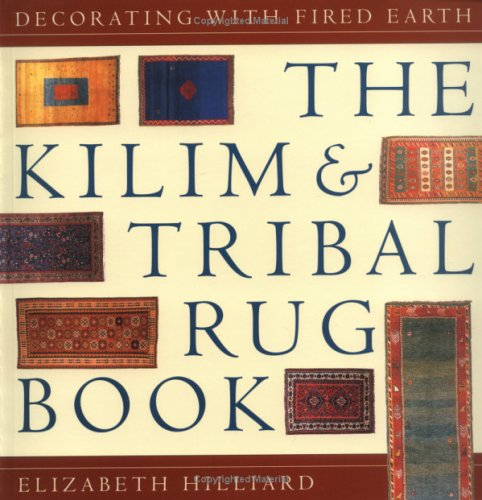 9781862053410: The Kilim and Tribal Rug Book: Decorating with