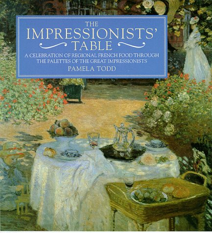 9781862053571: The Impressionists' Table: A Celebration of Regional French Food Through the Palettes of the Great Impressionists