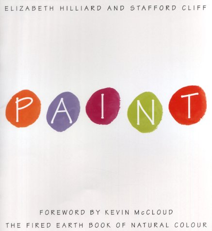 """Paint: The """"Fired Earth"""" Book of Natural Colour: Elizabeth Hilliard, Stafford Cliff"""