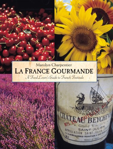 9781862053724: La France Gourmande: A Food Lover's Guide to French Fetes and Foires