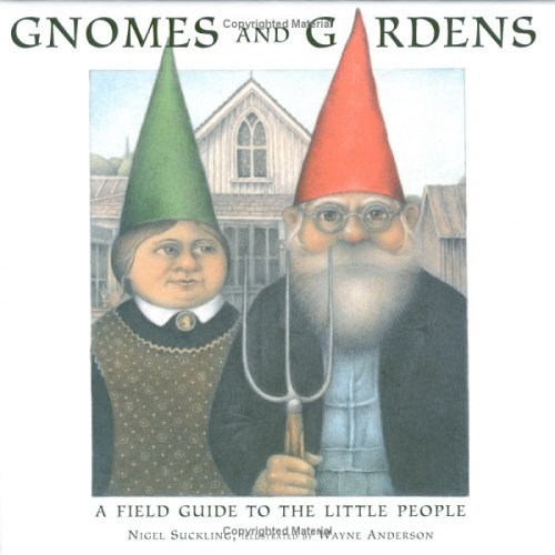 Gnomes and Gardens. A Field Guide to: SUCKLING, Nigel