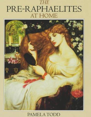 The Pre-Raphaelites at Home: Todd, Pamela