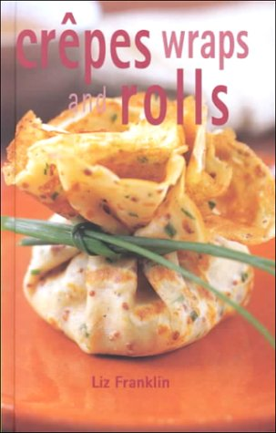 9781862054615: Crepes Wraps & Rolls