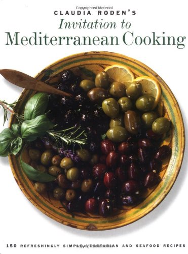 Claudia Roden's Invitation to Mediterranean Cooking: 150 Vegetarian and Seafood Recipes: ...