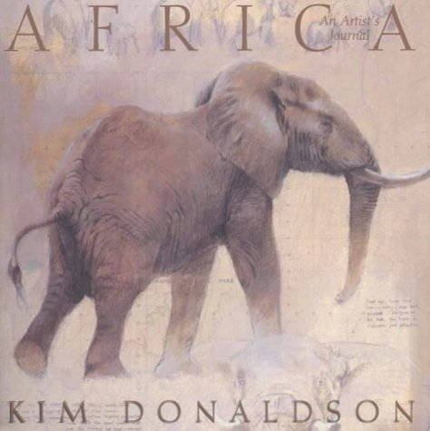 Africa: An Artist's Journal: Donaldson, Kim